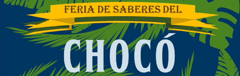Feria de saberes del Chocó - Museo Colonial
