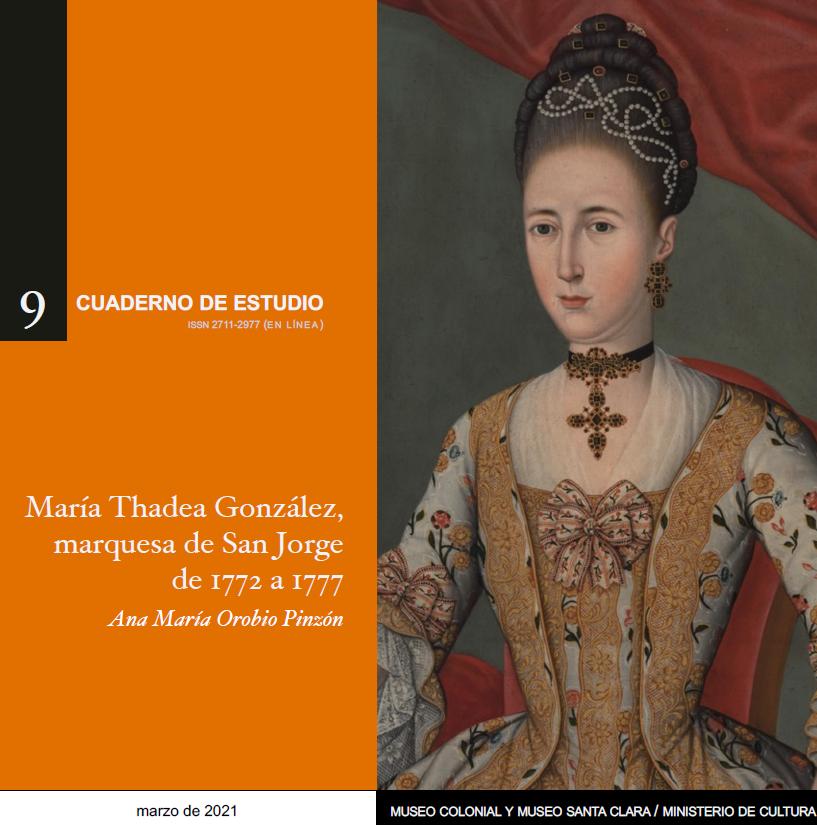 María Theresa González, marquesa de San Jorge de 1772 a 1777. Cuaderno de estudio No. 9.
