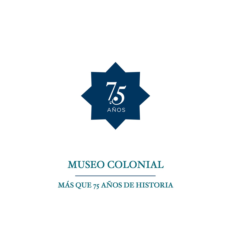 75 años del Museo Colonial