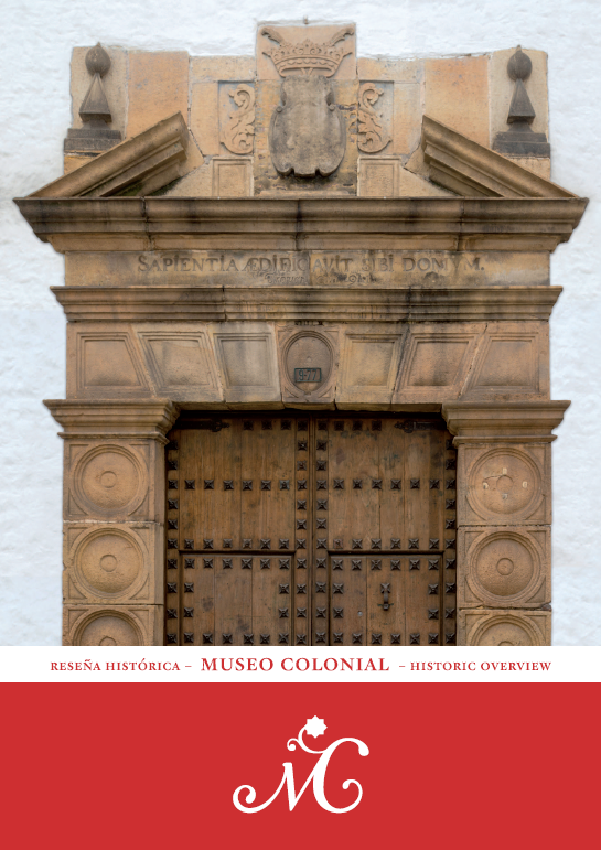 Reseña histórica Museo Colonial – Colonial Museum historic review