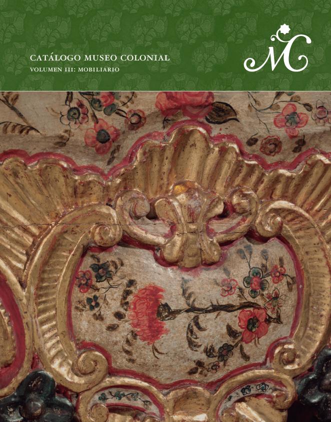 Catálogo Museo Colonial. Volumen III: Mobiliario.